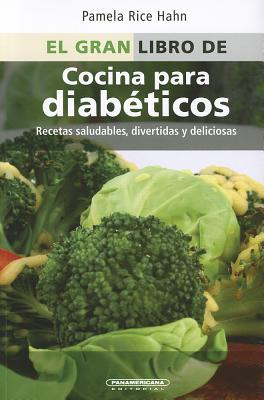 El Gran Libro De Cocina Para Diabeticos / The Everything Diabetes Cookbook By Hahn, Pamela Rice